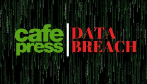 cafepress data breach security awareness training phish simulation tests iot gdpr infosec cybersecurity
