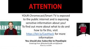 chromecast casthack pewdiepie cybersecurity security