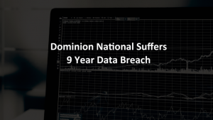 Dominion National Data Breach Delaware security awareness training iot gdpr