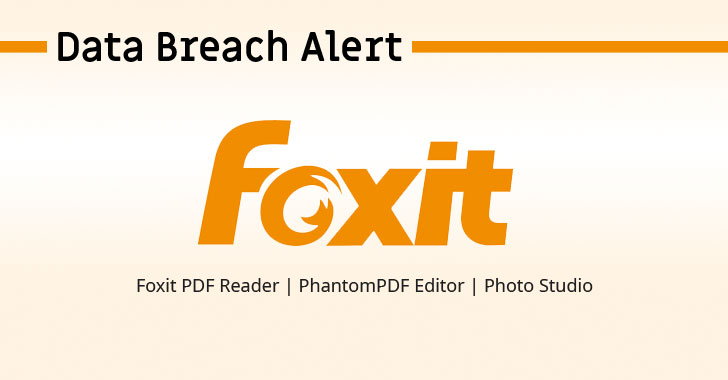 foxit data breach hacking iot exposed privacy gdpr pwned app phish news